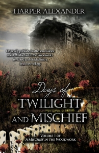 Days of Twilight and Mischief